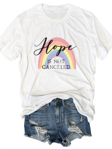 Hope Is Not Canceled T-Shirt