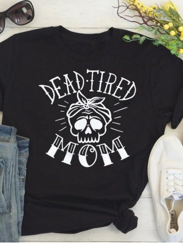 Dead Tired Mom T-shirt