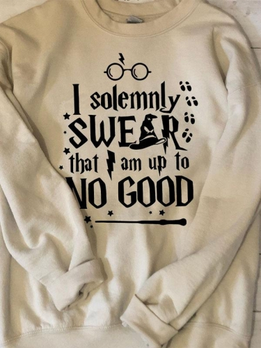 I Solemnly Swear That I Am Up To No Good Sweatshirt
